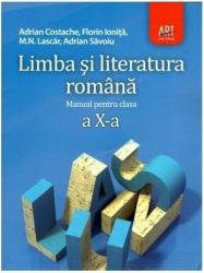 Limba si literatura romana. Manual pentru clasa a X-a - Adrian Costache Florin Ionita M. N. Lascar