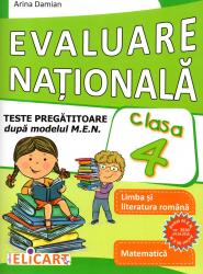 Evaluare nationala clasa a IV-a Teste pregatitoare dupa model european. Limba romana. Matematica Carti