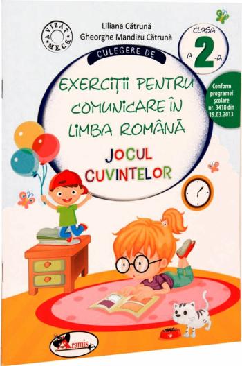 Culegere de exercitii pentru comunicare in limba romana - Jocul cuvintelor clasa a II-a - Liliana Catruna Gheorghe-Mandizu Catruna