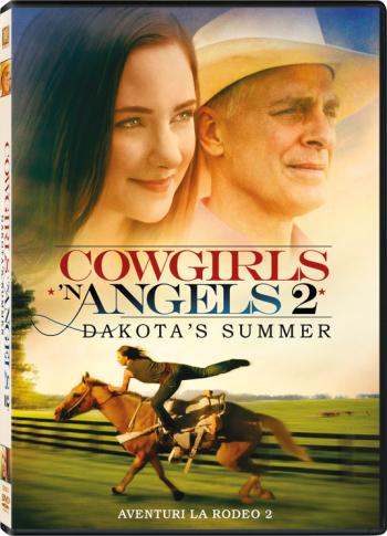 Aventuri la rodeo 2 Cowgirls n Angels Dakota s Summer DVD