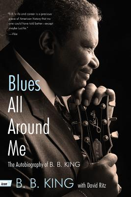 Blues All Around Me The Autobiography of B B King Carti