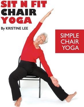 Sit N Fit Chair Yoga Simple Chair Yoga