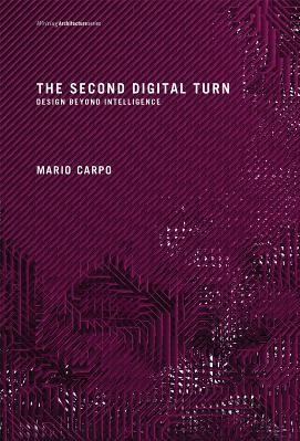 The Second Digital Turn Design Beyond Intelligence
