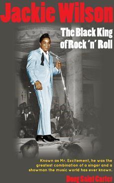 Jackie Wilson The Black King of Rock n Roll