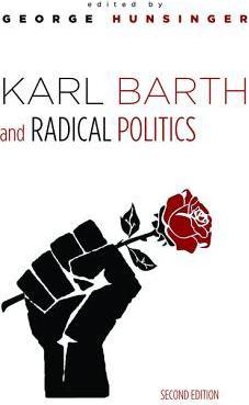 Karl Barth and Radical Politics Second Edition