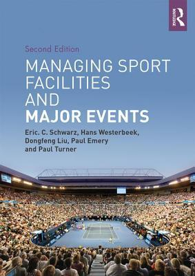 Managing Sport Facilities and Major Events Second Edition