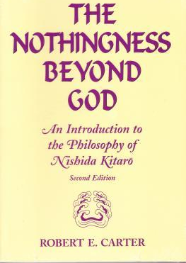 Nothingness Beyond God An Introduction to the Philosophy of Nishida Kitaro Second Edition