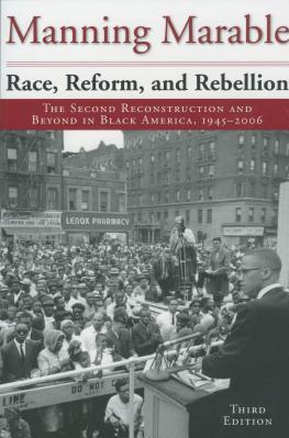 Race Reform and Rebellion The Second Reconstruction and Beyond in Black America 1945 2006