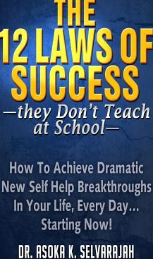 The 12 Laws of Success They Don t Teach at School How to Achieve Dramatic New Self Help Breakthroughs in Your Life Every Day Starting N
