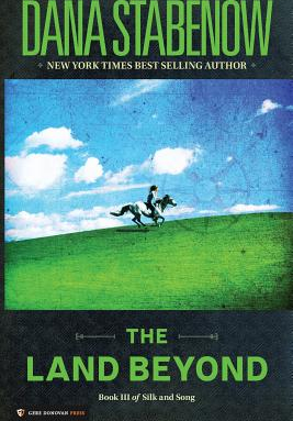 The Land Beyond Book III of Silk and Song