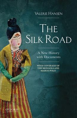 The Silk Road A New Documentary History to 1400
