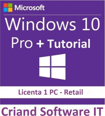 Windows 10 Professional Retail 3264 Bit + Tutorial instalare si activare-Licenta Permanenta-CRIAND SOFTWARE IT SRL Sisteme de operare