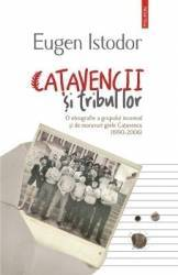 Catavencii si tribul lor - Eugen Istodor