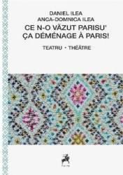 Ce n-o vazut Parisu - Daniel Ilea Anca-Dominca Ilea