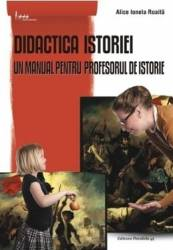 Didactica istoriei ed.3 - Alice Ionela Roaita Carti