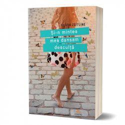 Si-n mintea mea dansam desculta - autor Olivia Zeitline