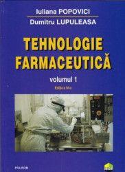 Tehnologie farmaceutica vol.1 ed.4 - Iuliana Popovici Dumitru Lupuleasa Carti