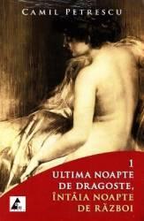 Ultima noapte de dragoste intaia noapte de razboi - Camil Petrescu