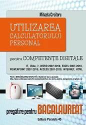 Utilizarea Calculatorului Personal Pt Competente Digitale - Pregatire Pt Bac - Mihaela Croitoru