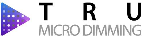 TRU Micro Dimming